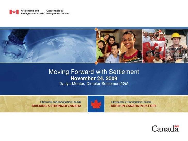 Moving Forward with Settlement          November 24, 2009    Darlyn Mentor, Director Settlement/IGA