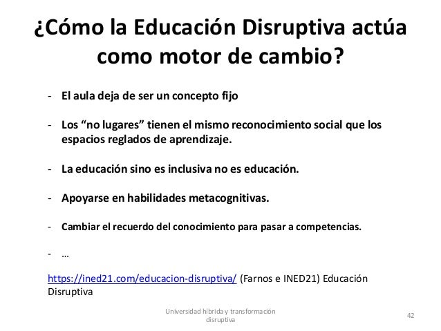 """¿Cómo la Educación Disruptiva actúa como motor de cambio? - El aula deja de ser un concepto fijo - Los """"no lugares"""" tienen..."""