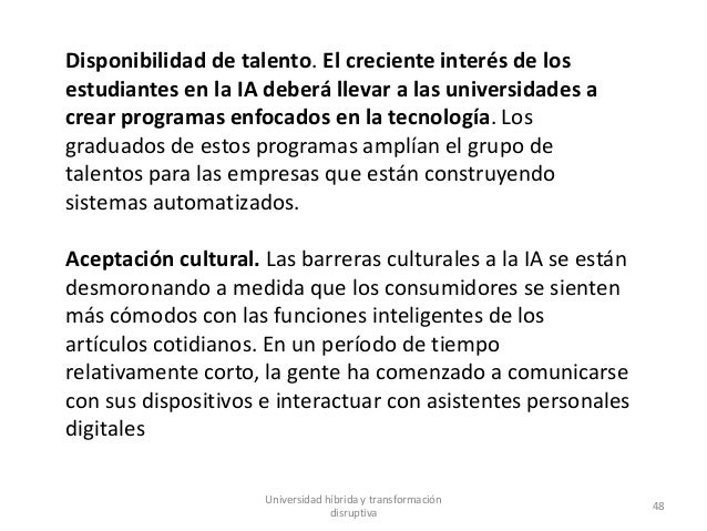 Universidad híbrida y transformación disruptiva 48 Disponibilidad de talento. El creciente interés de los estudiantes en l...