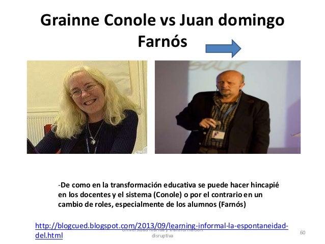 Grainne Conole vs Juan domingo Farnós -De como en la transformación educativa se puede hacer hincapié en los docentes y el...
