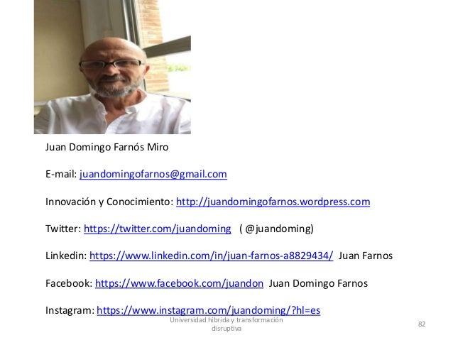 Juan Domingo Farnós Miro E-mail: juandomingofarnos@gmail.com Innovación y Conocimiento: http://juandomingofarnos.wordpress...