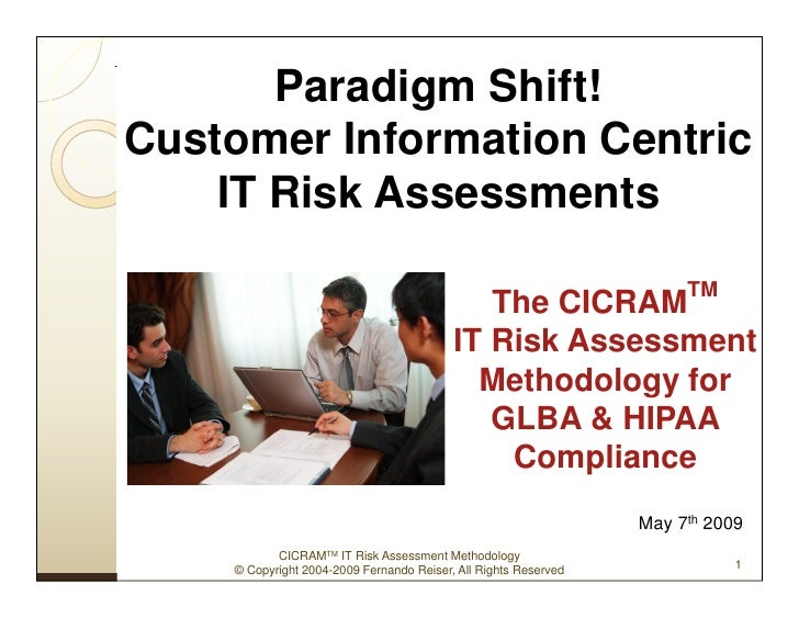 Paradigm Shift! Customer Information Centric     IT Risk Assessments                                                      ...
