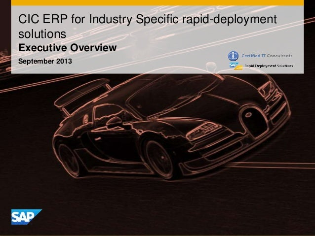 CIC ERP for Industry Specific rapid-deployment solutions Executive Overview September 2013