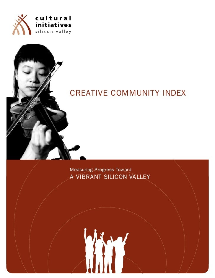 CREATIVE COMMUNITY INDEXMeasuring Progress TowardA VIBRANT SILICON VALLEY