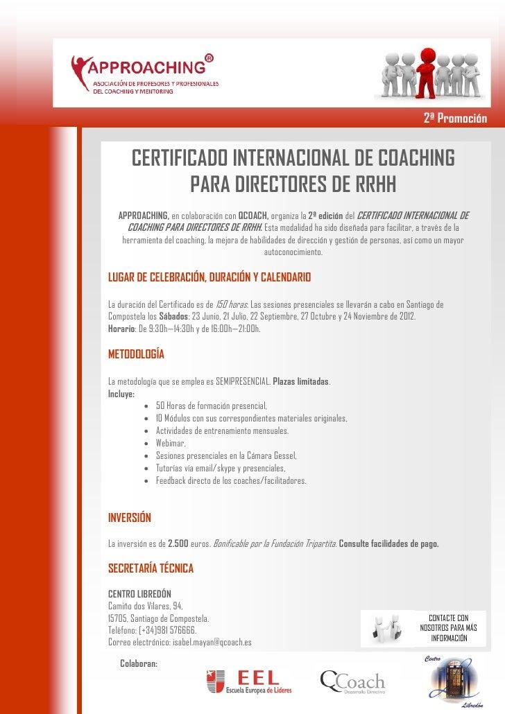 2ª Promoción       CERTIFICADO INTERNACIONAL DE COACHING              PARA DIRECTORES DE RRHH   APPROACHING, en colaboraci...