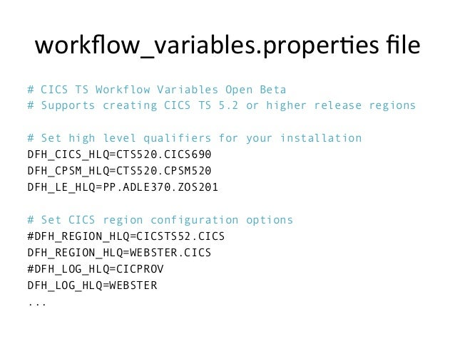 workflow_variables.proper5es  file     # CICS TS Workflow Variables Open Beta # Supports creating CICS TS 5.2 or highe...