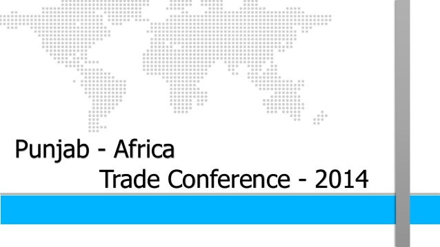 1  Punjab - Africa  Trade Conference - 2014