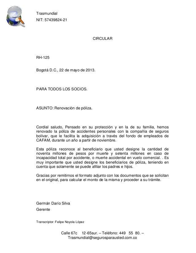 Trasmundial NIT: 57439824-21  CIRCULAR  RH-125 Bogotá D.C., 22 de mayo de 2013.  PARA TODOS LOS SOCIOS.  ASUNTO: Renovació...