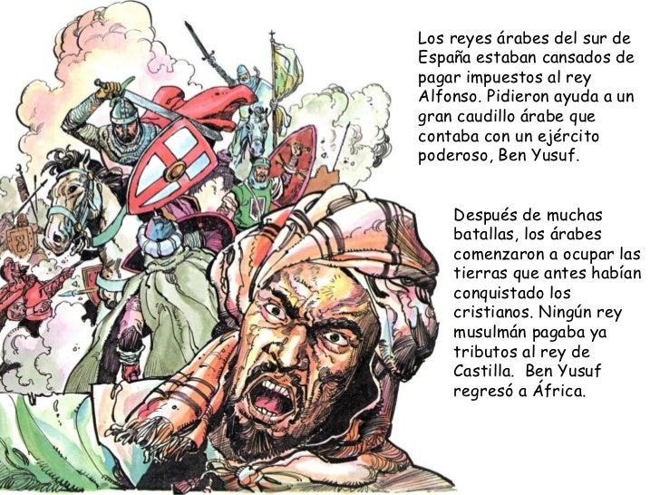 Los reyes árabes del sur de España estaban cansados de pagar impuestos al rey Alfonso. Pidieron ayuda a un gran caudillo á...