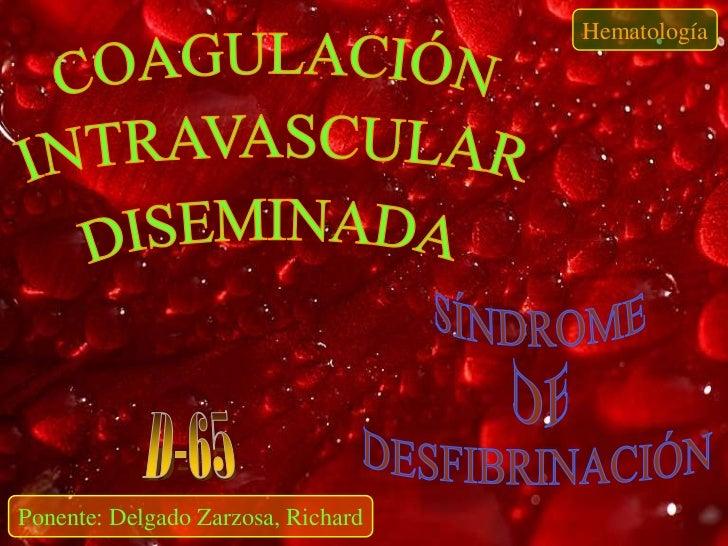 HematologíaPonente: Delgado Zarzosa, Richard