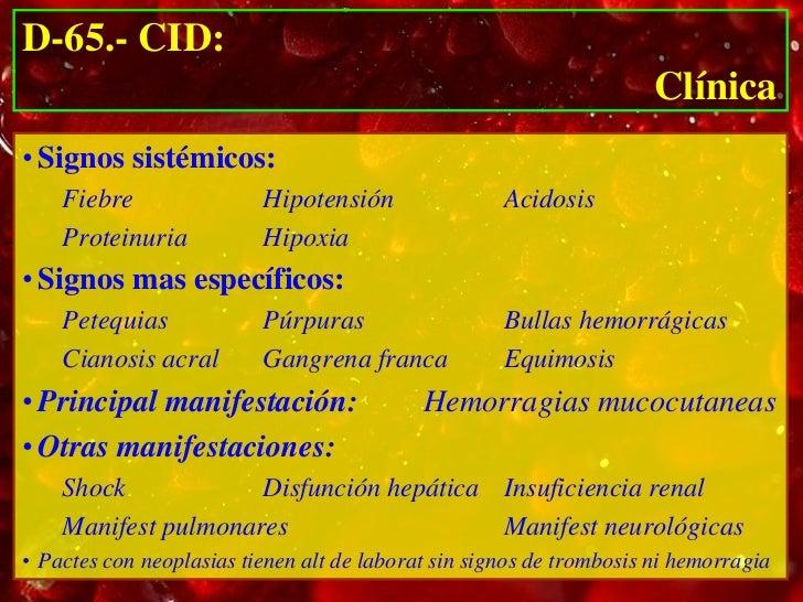 D-65.- CID:                                                                      Clínica• Signos sistémicos:    Fiebre    ...