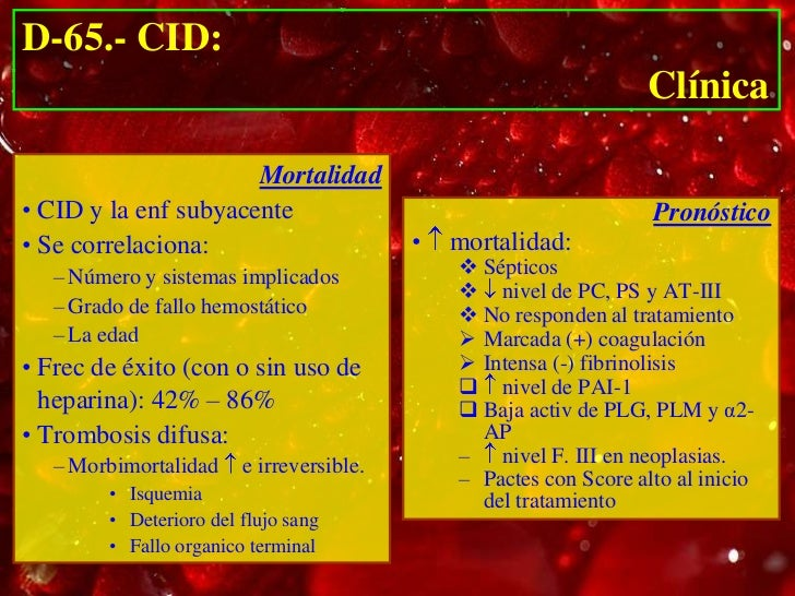 D-65.- CID:                                                     Diagnóstico• Discriminar formas agudas.        • Defectos ...
