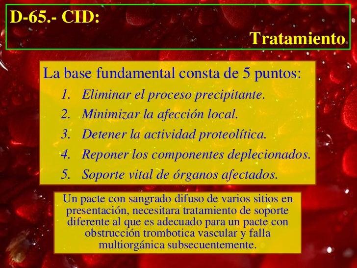 D-65.- CID:                                              Tratamiento             1. Eliminación el proceso precipitante• D...