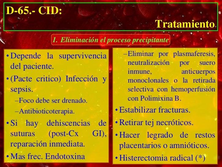 D-65.- CID:                                                Tratamiento         2. Minimizar la Afección local (lesión endo...