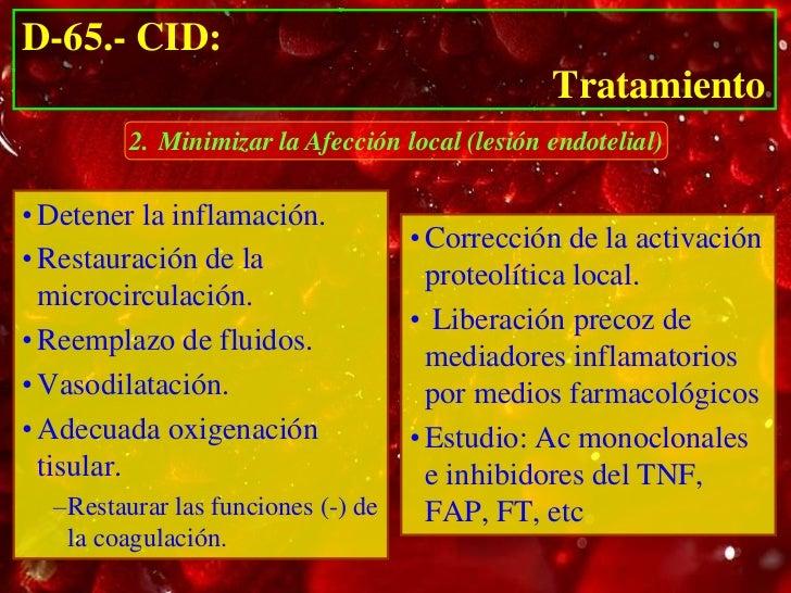 D-65.- CID:                                                    Tratamiento                   3. Detener la Actividad Prote...
