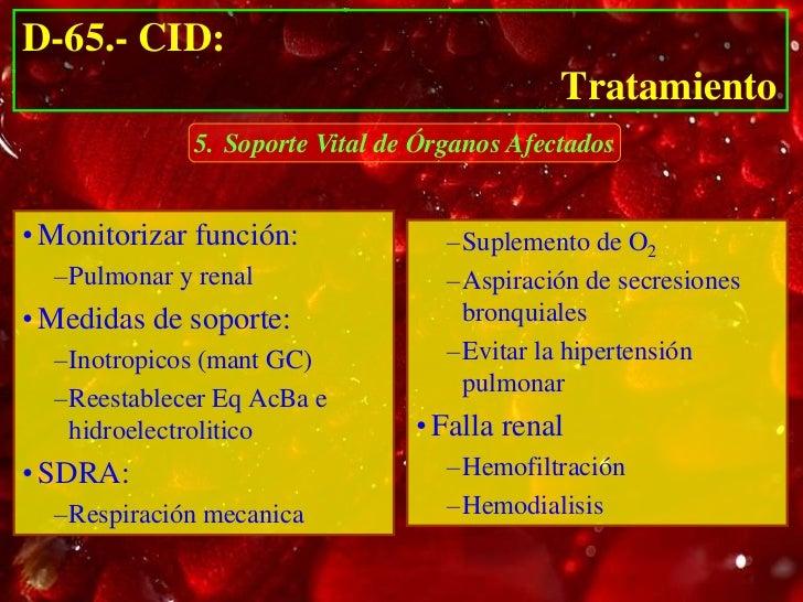 D-65.- CID:                                         Tratamiento          • (-) de la activ del F. III              – Prot ...