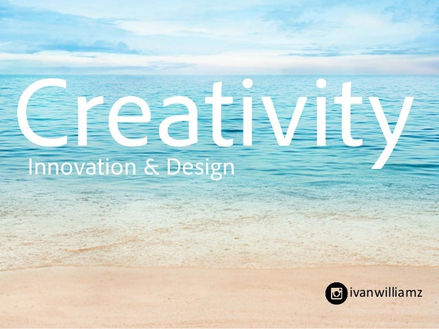 innovation creativity and design While creativity is the ability to produce new and unique ideas, innovation is the implementation of that creativity - that's the introduction of a new idea, solution, process, or product creativity is the driving force behind innovation and the incorporation of looking at things from a different perspective and freedom of restrictions by.