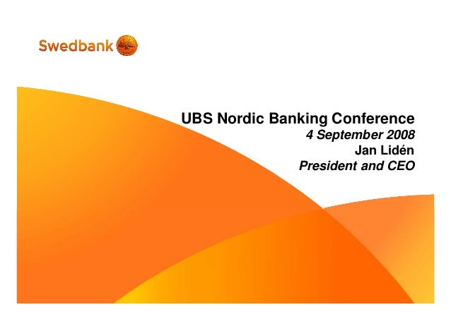 UBS Nordic Banking Conference 4 September 2008 Jan Lidén President and CEO