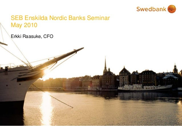 SEB Enskilda Nordic Banks Seminar May 2010 Erkki Raasuke, CFO