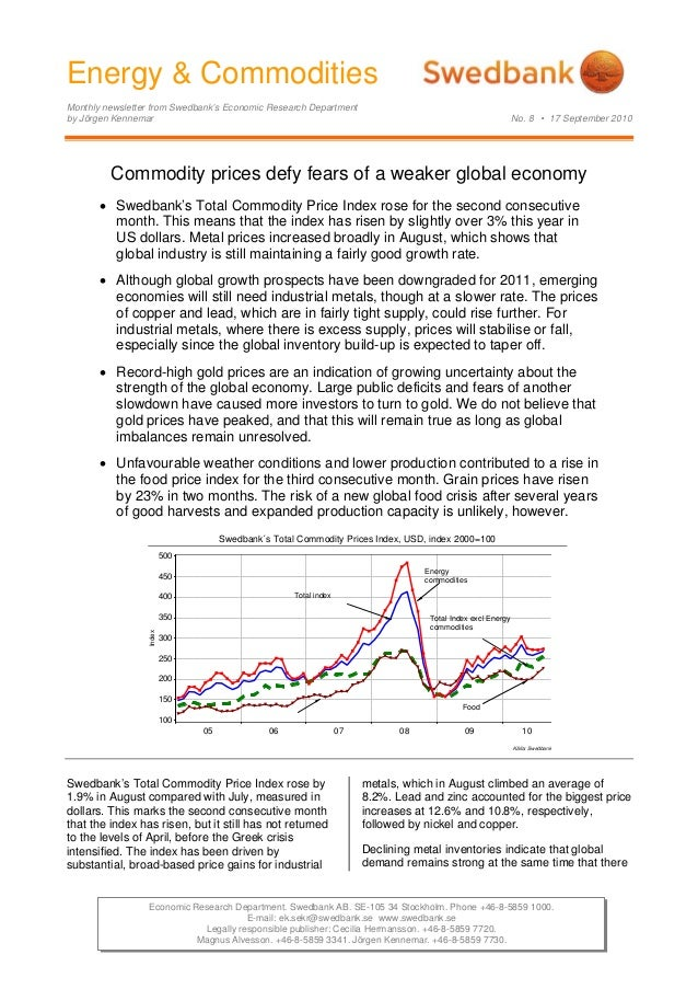 Energy & Commodities Monthly newsletter from Swedbank's Economic Research Department by Jörgen Kennemar No. 8 • 17 Septemb...