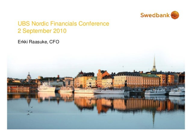UBS N di Fi i l C fUBS Nordic Financials Conference 2 September 2010 Erkki Raasuke, CFO