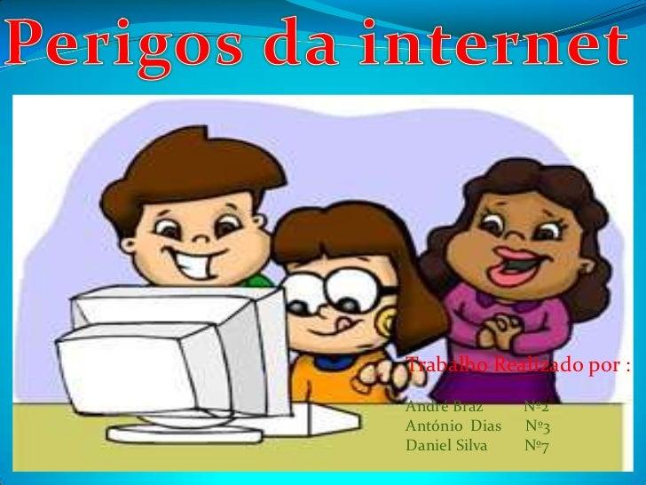 Trabalho Realizado por :André Braz     Nº2António Dias   Nº3Daniel Silva   Nº7