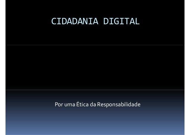 CIDADANIA DIGITALPor uma Ética da Responsabilidade
