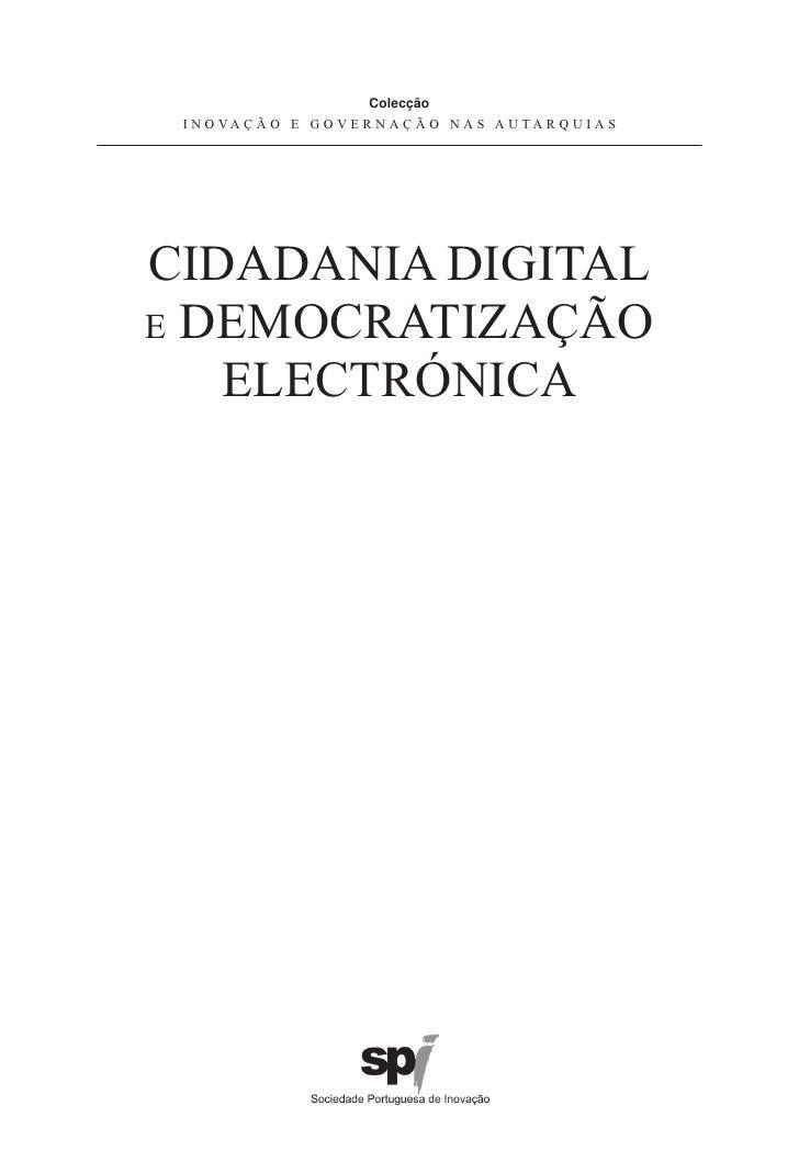 Colecção I N O VA Ç Ã O E G O V E R N A Ç Ã O N A S A U T A R Q U I A SCIDADANIA DIGITALE DEMOCRATIZAÇÃO   ELECTRÓNICA