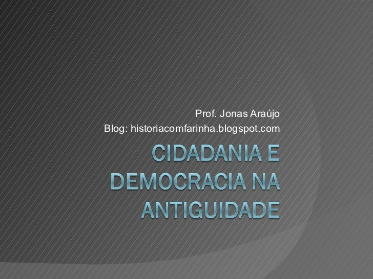 Prof. Jonas AraújoBlog: historiacomfarinha.blogspot.com