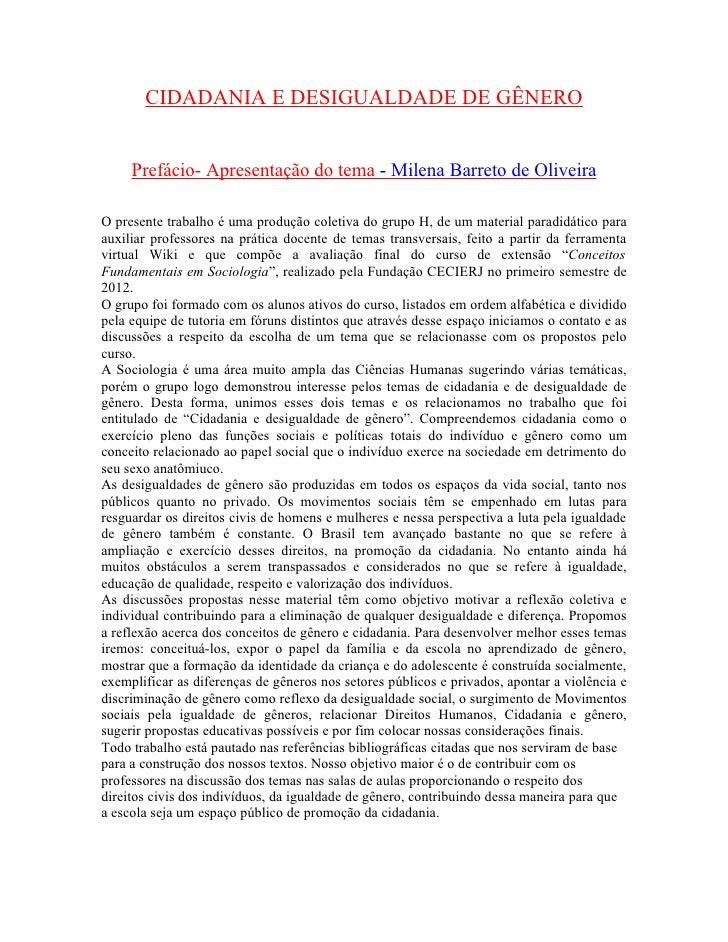 CIDADANIA E DESIGUALDADE DE GÊNERO     Prefácio- Apresentação do tema - Milena Barreto de OliveiraO presente trabalho é um...