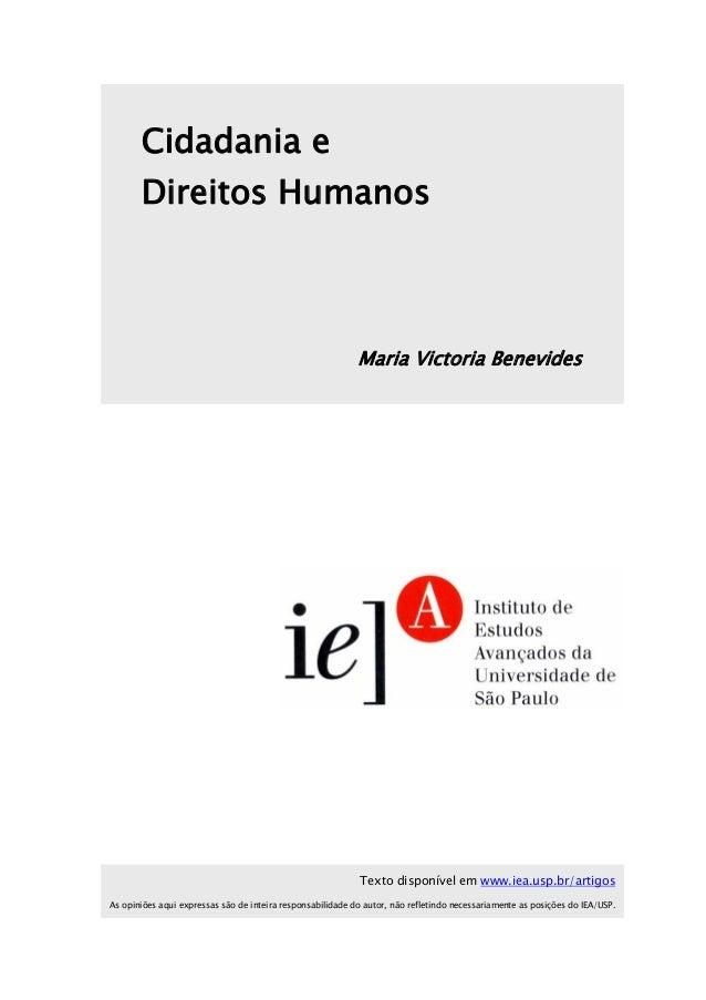 Cidadania e Direitos Humanos Maria Victoria Benevides Texto disponível em www.iea.usp.br/artigos As opiniões aqui expressa...