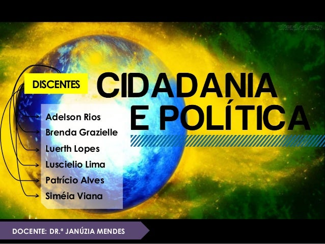 DISCENTES  Adelson Rios  Brenda Grazielle  Luerth Lopes  Luscielio Lima  Patrício Alves  Siméia Viana  DOCENTE: DR.ª JANÚZ...