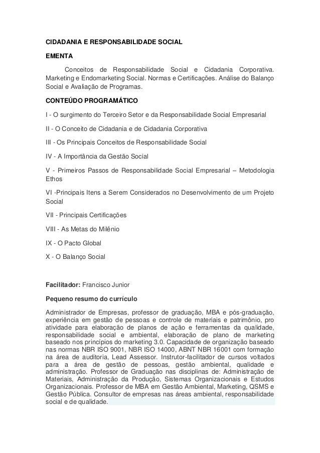 CIDADANIA E RESPONSABILIDADE SOCIAL EMENTA Conceitos de Responsabilidade Social e Cidadania Corporativa. Marketing e Endom...