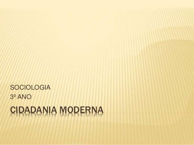 CIDADANIA MODERNA SOCIOLOGIA 3º ANO