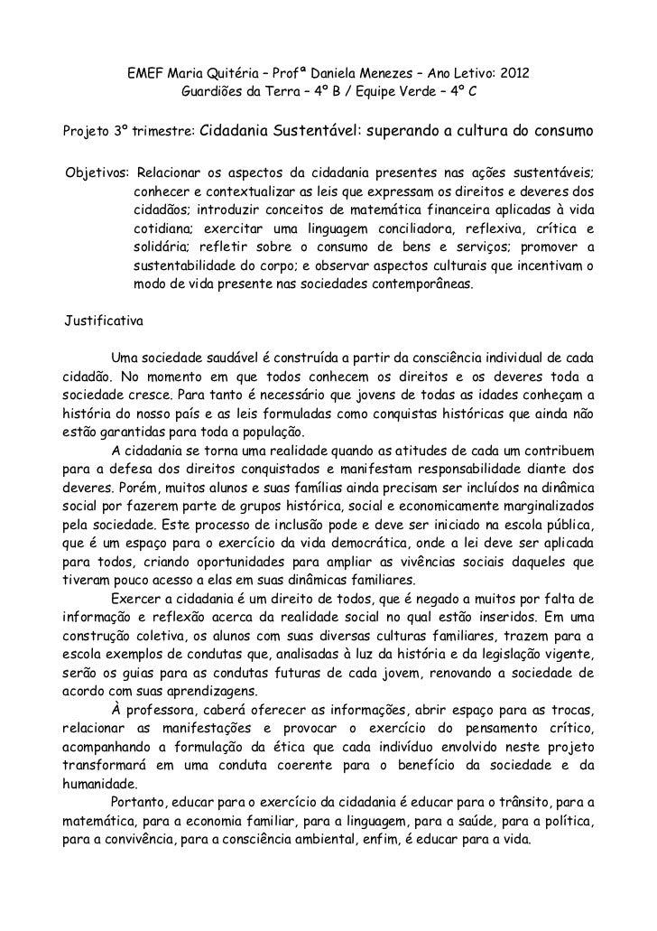 EMEF Maria Quitéria – Profª Daniela Menezes – Ano Letivo: 2012                Guardiões da Terra – 4º B / Equipe Verde – 4...