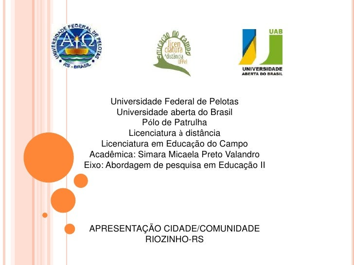 Universidade Federal de Pelotas<br />Universidade aberta do Brasil<br />Pólo de Patrulha<br />Licenciatura à distância<br ...