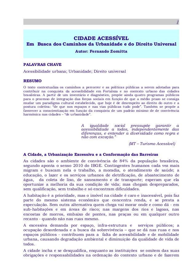 1111111111 CIDADE ACESSÍVELCIDADE ACESSÍVEL EmEm Busca dos Caminhos da Urbanidade e do Direito UniversalBusca dos Caminhos...