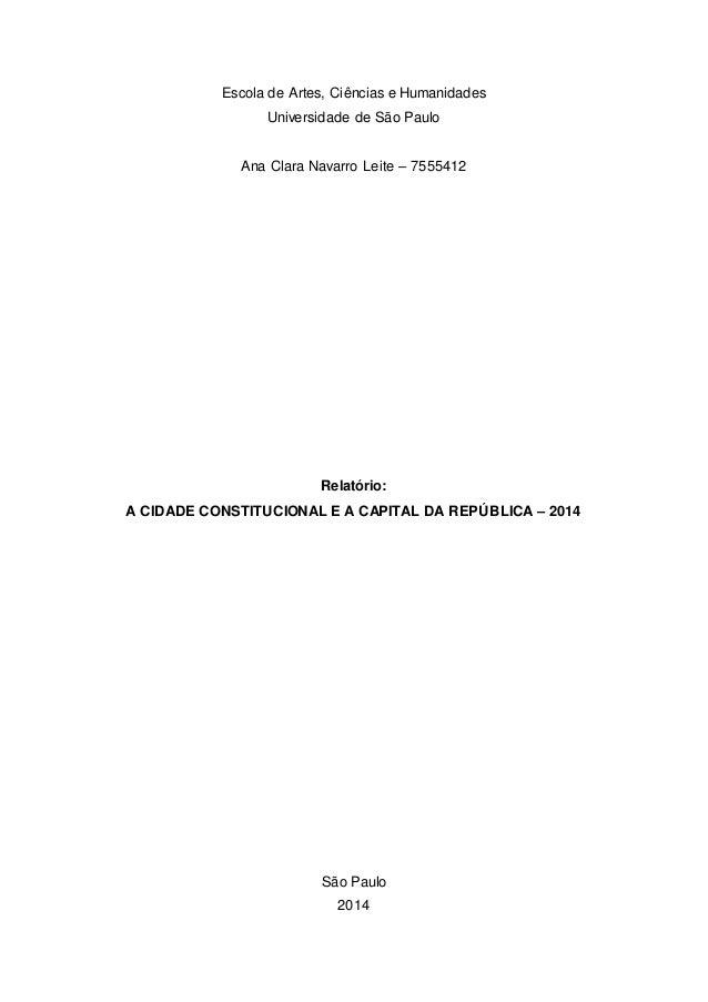 Escola de Artes, Ciências e Humanidades  Universidade de São Paulo  Ana Clara Navarro Leite – 7555412  Relatório:  A CIDAD...