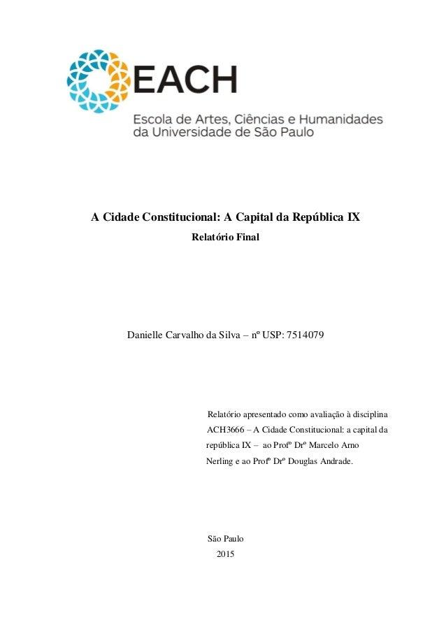 A Cidade Constitucional: A Capital da República IX Relatório Final Danielle Carvalho da Silva – nº USP: 7514079 Relatório ...