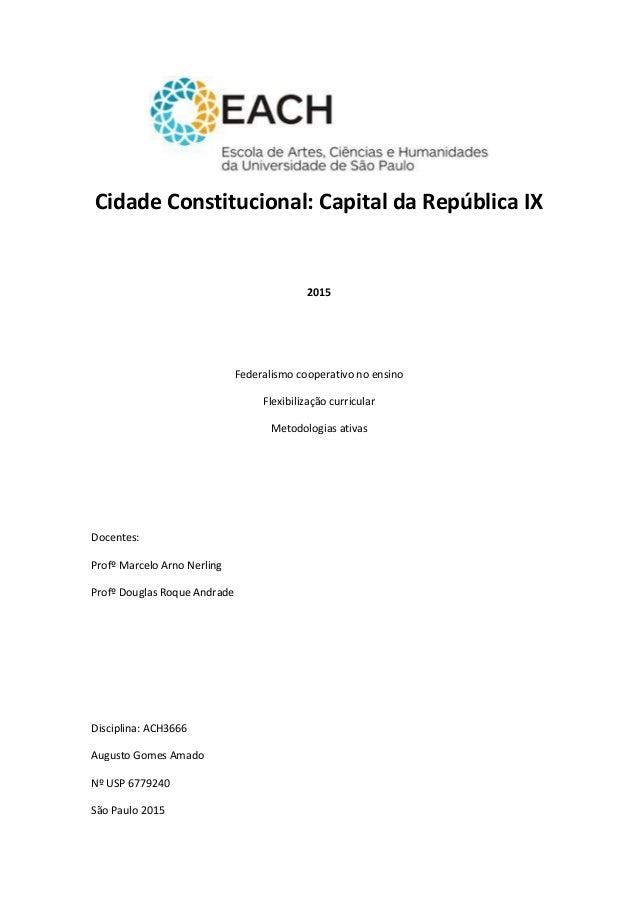 Cidade Constitucional: Capital da República IX 2015 Federalismo cooperativo no ensino Flexibilização curricular Metodologi...