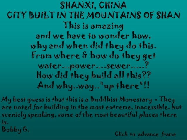 SHANXI, CHINA CITY BUILT IN THE MOUNTAINS OF SHAN This is amazing and we have to wonder how, why and when did they do this...