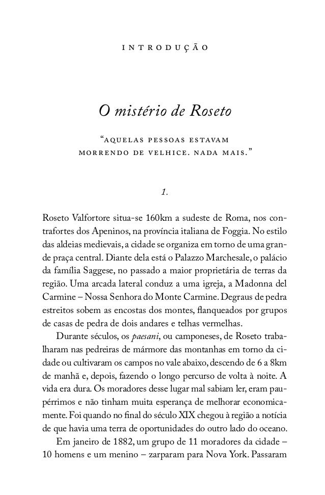 """i n t r o d u ç ã o O mistério de Roseto """"aquelas pessoas estavam morrendo de velhice. nada mais."""" 1. Roseto Valfortore si..."""