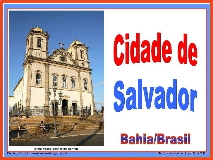 Cidade de Salvador Bahia/Brasil Igreja Nosso Senhor do Bonfim