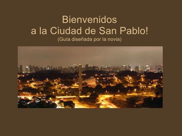 Bienvenidos a la Ciudad de San Pablo! (Guía diseñada por la novia)