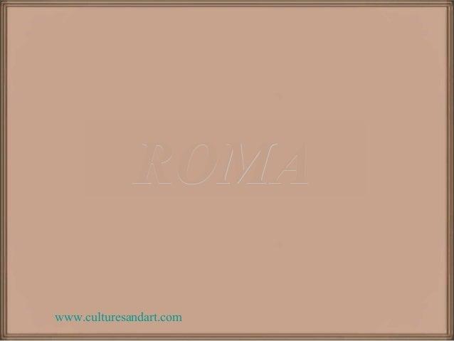 ROMAROMA www.culturesandart.com
