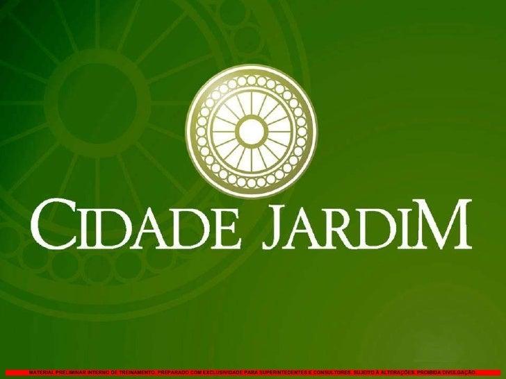 MATERIAL PRELIMINAR INTERNO DE TREINAMENTO. PREPARADO COM EXCLUSIVIDADE PARA SUPERINTEDENTES E CONSULTORES. SUJEITO À ALTE...