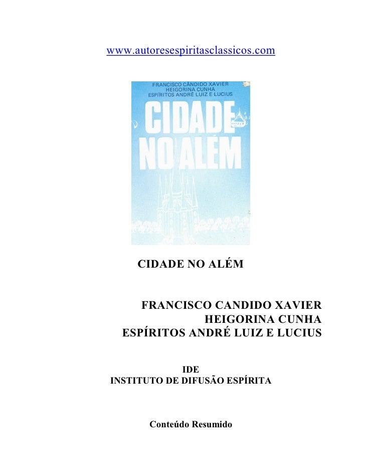 www.autoresespiritasclassicos.com      CIDADE NO ALÉM      FRANCISCO CANDIDO XAVIER               HEIGORINA CUNHA   ESPÍRI...