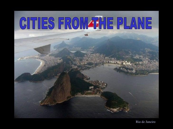 Rio d Rio de Janeiro CITIES FROM THE PLANE