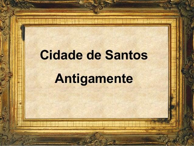 Cidade de Santos Antigamente