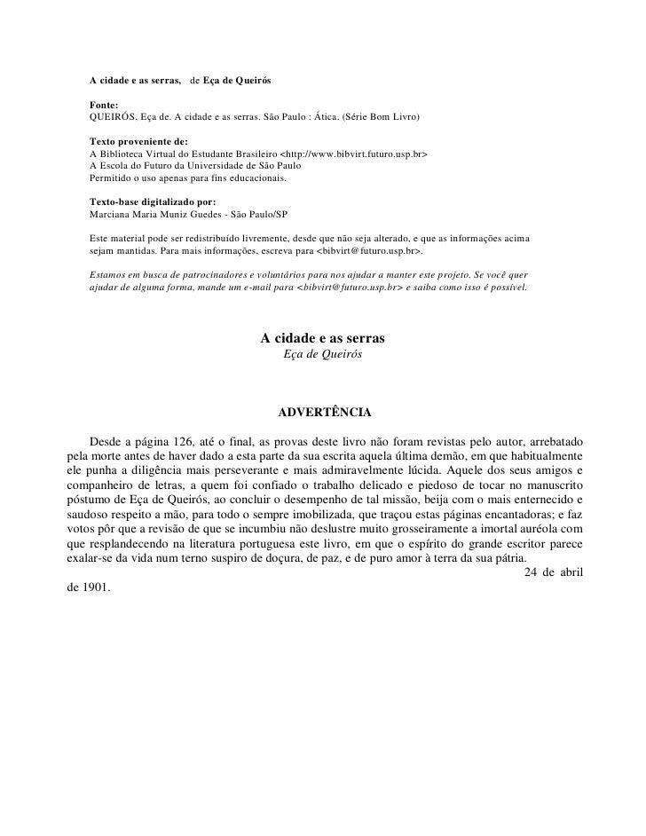 A cidade e as serras, de Eça de Queirós      Fonte:     QUEIRÓS, Eça de. A cidade e as serras. São Paulo : Ática. (Série B...